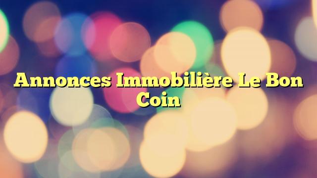 Annonces Immobilière Le Bon Coin